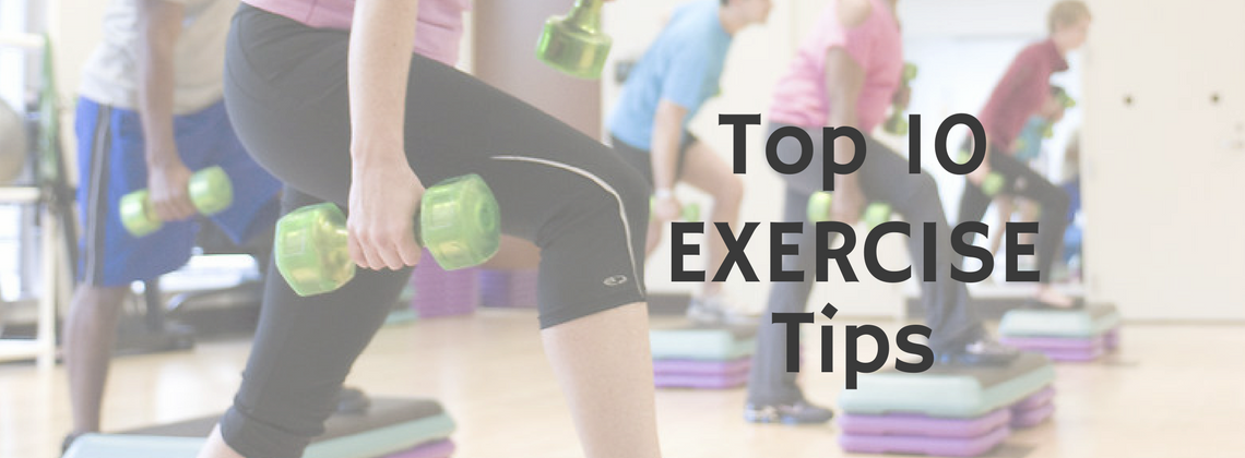 Top 10 Exercise Tips