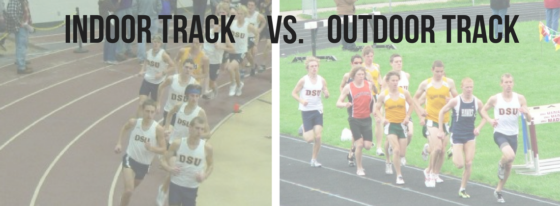 Indoor Track Versus Outdoor Track