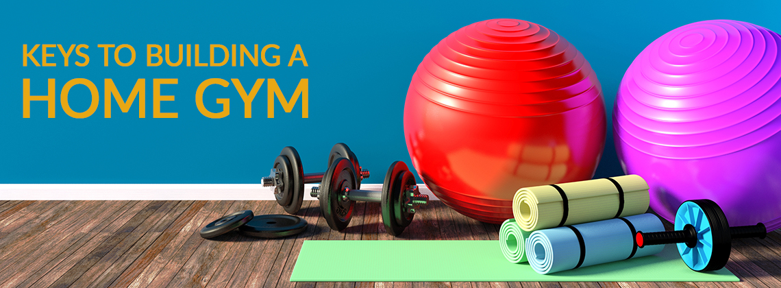 keys to building a home gym