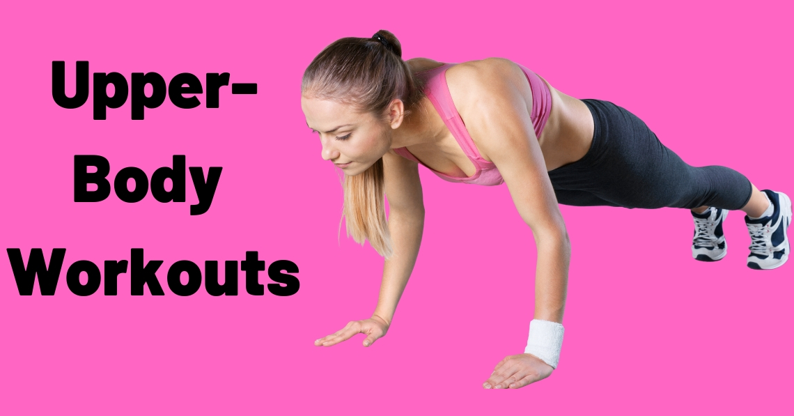Upper-Body Workouts