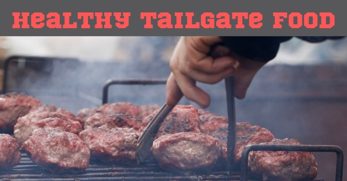 Healthy Tailgate Food