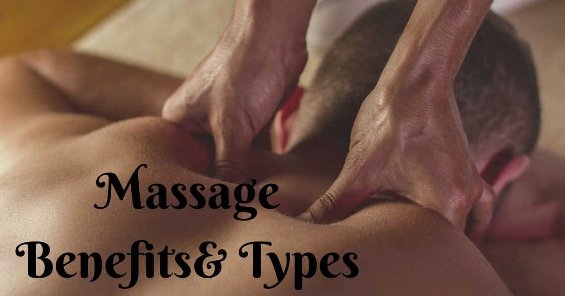 Massage Benefits and Types