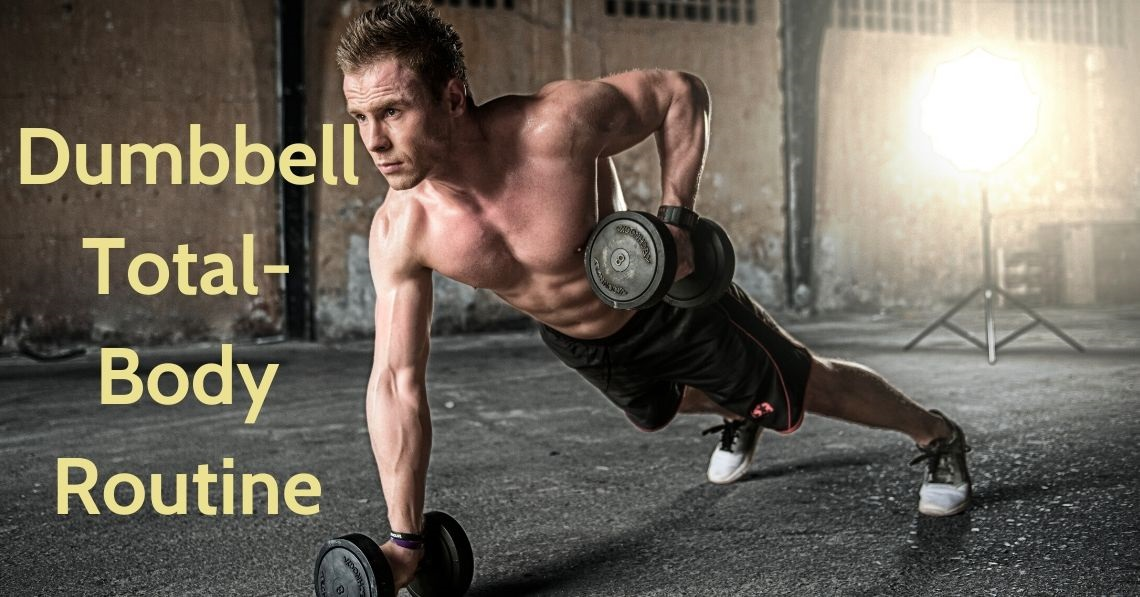 Dumbbell Total-Body Routine